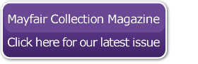 Mayfair Collection Magazine Click here for our latest issue